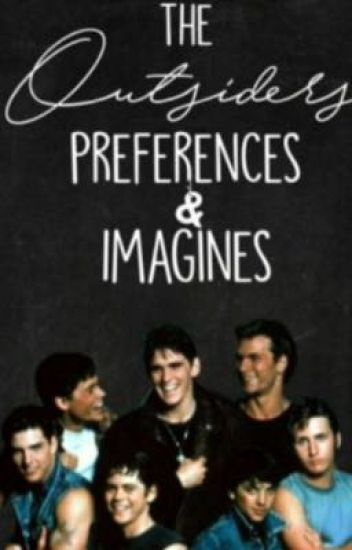 The Outsiders Preferences and Images - Lollipop Curtis - Wattpad