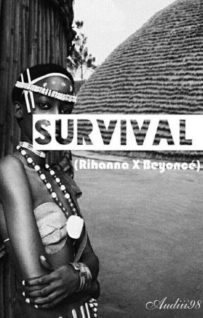 Survival (Rihanna X Beyoncé) by Audiii98
