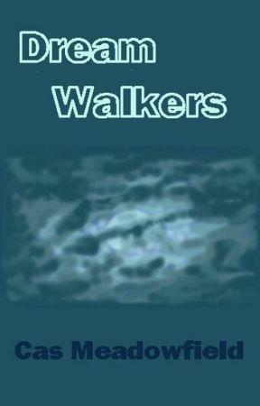 Dream Walkers by CasMeadowfield