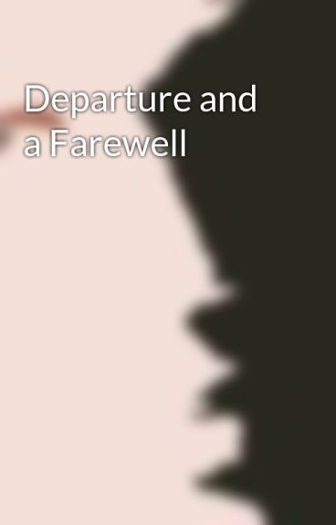 Departure and a Farewell by citizengagged