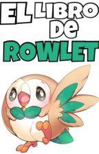 El libro de Rowlet by SrPokemon