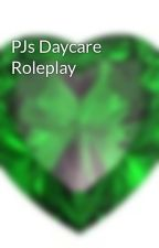 PJs Daycare Roleplay  by darknessgirl12