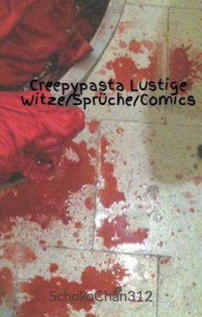 Creepypasta Lustige Witze/Sprüche/Comics by SchokoChan312