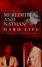 Meredith and Nathan: Hard Life by sdtkathi