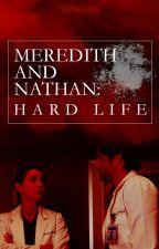 Meredith and Nathan: Hard Life by sdtkathi