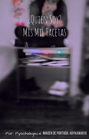 Mis Mil Facetas. by Psychxlxgxcxl