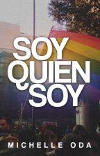 Soy Quien Soy by QueenMichelleOda