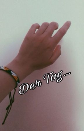 Der Tag... by NaryaBaggins
