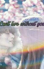 Can't Live Without You by kookielapyae_wun