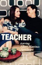 Teacher (Algot Story)  by Algotlovers
