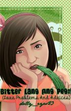 BITTER lang ang PEG?! -  Published under BRB Publication by dolly_eyes23