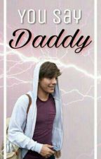 You Say Daddy «LS» by Bootoml91