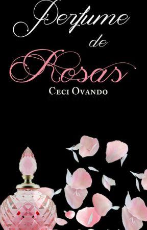 Perfume de Rosas. by Ceciovando