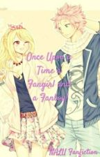 Once Upon a Time a Fangirl and a Fanboy (NALU Fanfiction) by JackelineBermudez