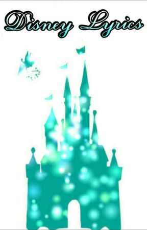 Disney Lyrics by frostwolf88