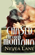 Chased Through Montana (A BWWM Erotic Romance) by NeveaLane