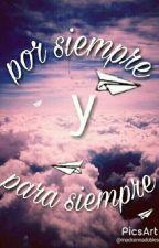 Por Siempre y Para Siempre by oliri1