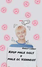 Kpop Male Idol X Male Oc Scenarios by Wolf-CubBoy