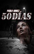 50 Días. by PabloGomez09