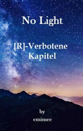 No Light [R]-Rated Kapitel by emsland