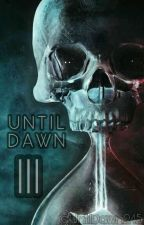Until Dawn III by untildawn245