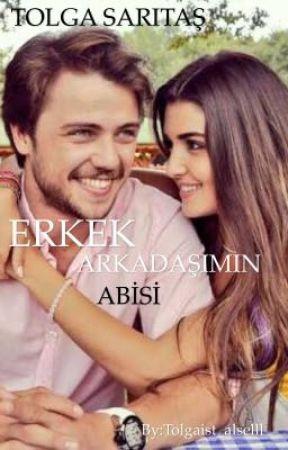 ERKEK ARKADAŞIMIN ABİSİ  by tolgaist_alselll