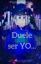 "DUELE SER  ""YO"" (OSOMATSU-SAN) by pepino-sempai"