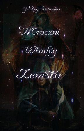 Mroczni Władcy: Zemsta [ Book I] by ZuzannaRatajczak