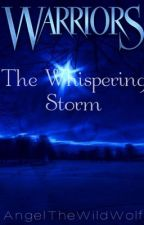 Warrior Cats: The Whispering Storm by AngelTheWildWolf