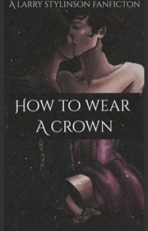 How to Wear a Crown [❀ls fanfiction ❀] by eversincehazst