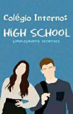Colégio Interno: High School. 1° temporada by Dark_Panda900