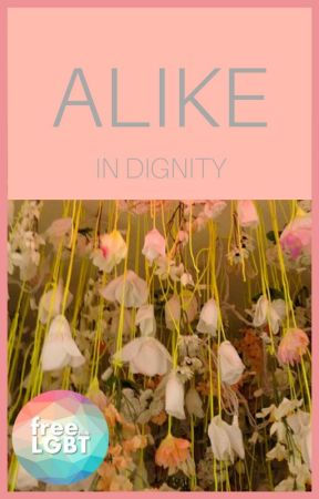 Alike in Dignity by sespang