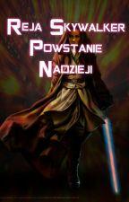 Reja Skywalker - Powstanie Nadzieji by SecretJediRebel