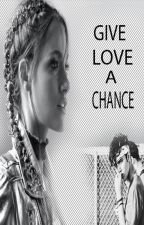 Give Love a Chance by dimelocncofanfic