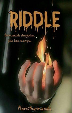 Riddle by claristhaimanda