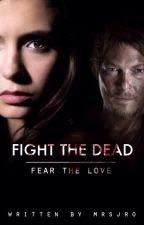 Fight the Dead Fear the Love | [DEUTSCH] by mrsjro