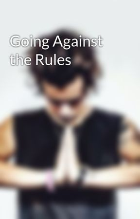 Going Against the Rules by 1DBONERS