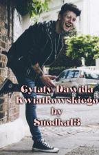 Cytaty Dawida Kwiatkowskiego 💖 by Suodka13