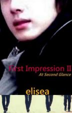 First Impression II: At Second Glance by elisea