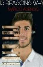 13 Reasons Why |Marco Asensio| by mrsgriezmann