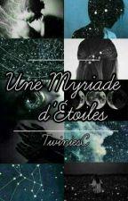 Une myriade d'étoiles  by TwiniesC