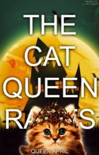 The Cat Queen Rants by -kittyqueen