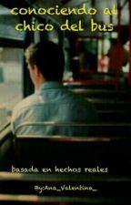 Conociendo al chico del bus by Ana_Valentina_
