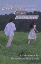 My Famous Fake Boyfriend  by ImYourLovelyBabe
