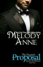 Proposal- Série Baby For The Billionaire 3- Melody Anne by iolandasouza186