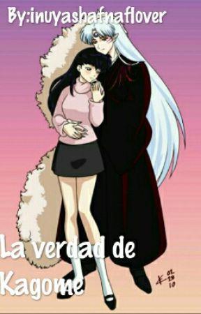 La Verdad De Kagome by andori-chan