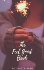 The Feel Good Book by thatonethisone