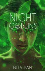 Night of Goblins by alittlebitbonkers