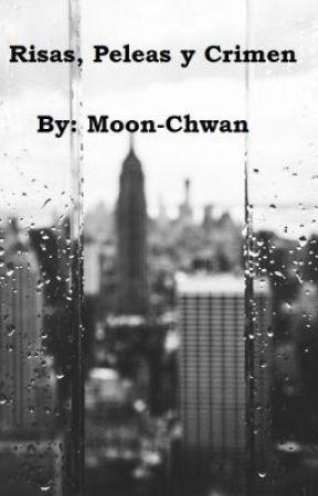 Sonrisas, Peleas y Crimen. by Yaoi-Chwan
