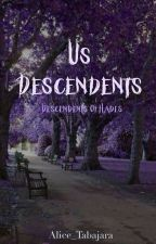 Us descendents by Alice_Tabajara